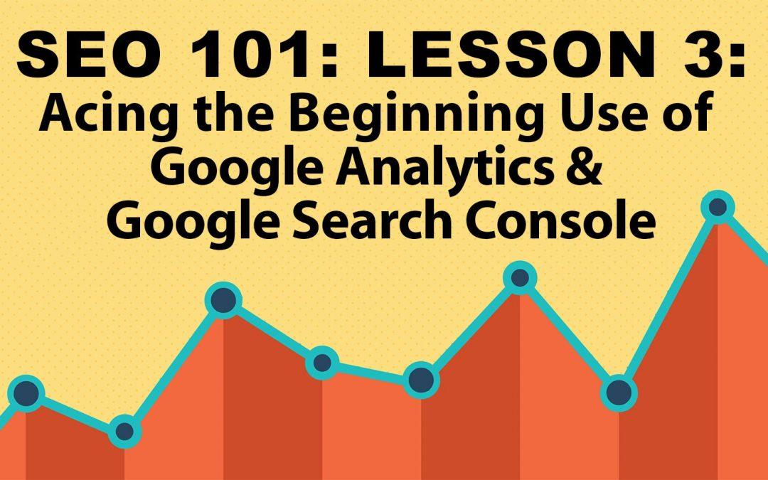 Lsn 3: SEO 101—Google Analytics Tutorials
